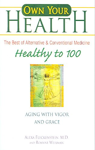 Healthy to 100: Aging with Vigor and Grace (Own Your Health) cover