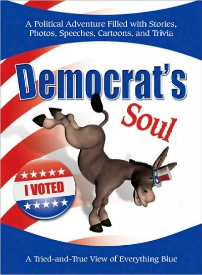Democrat's Soul: A Tried-and-True View of Everything Blue cover