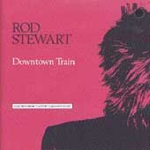 Rod Stewart Downtown Train cover