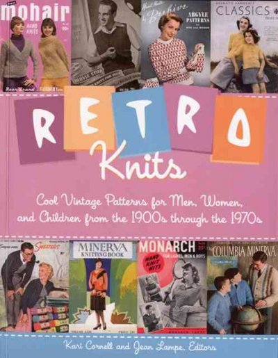 Retro Knits: Cool Vintage Patterns for Men, Women, and Children from the 1900s through the 1970s cover