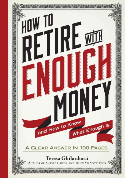 How to Retire with Enough Money: And How to Know What Enough Is cover