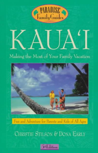 Kaua'i, 5th Edition: Making the Most of Your Family Vacation (Paradise Family Guide) cover