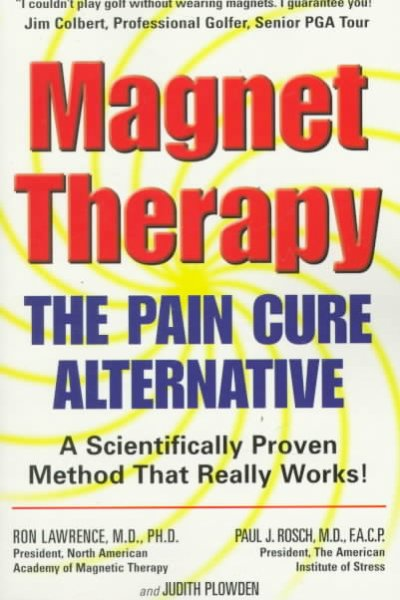 Magnet Therapy: The Pain Cure Alternative cover