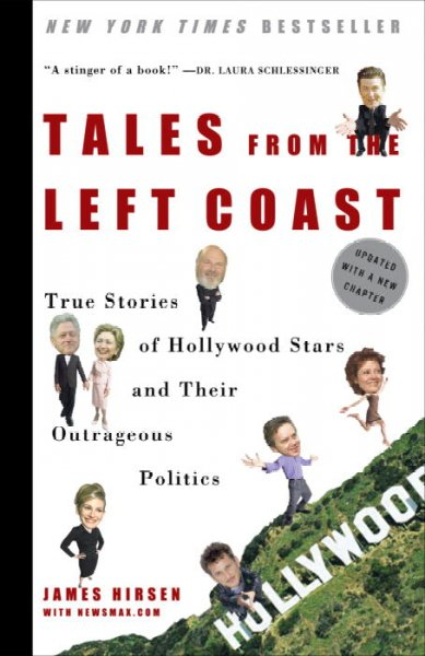 Tales from the Left Coast: True Stories of Hollywood Stars and Their Outrageous Politics cover