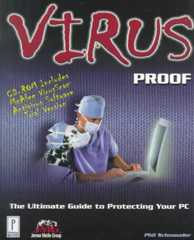 Virus Proof : The Ultimate Guide to Protecting Your PC cover