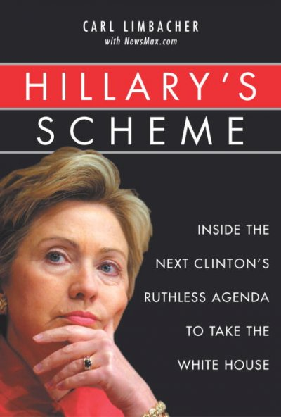 Hillary's Scheme: Inside the Next Clinton's Ruthless Agenda to Take the White House cover