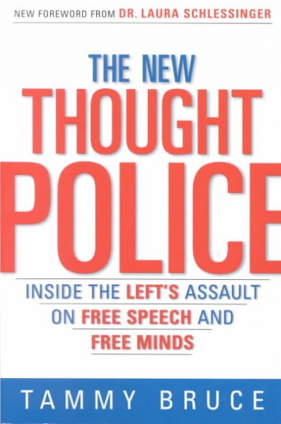 The New Thought Police: Inside the Left's Assault on Free Speech and Free Minds cover