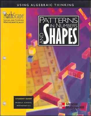 MathScape: Seeing and Thinking Mathematically, Grade 6, Patterns in Numbers and Shapes, Student Guide (CREATIVE PUB: MATHSCAPE)