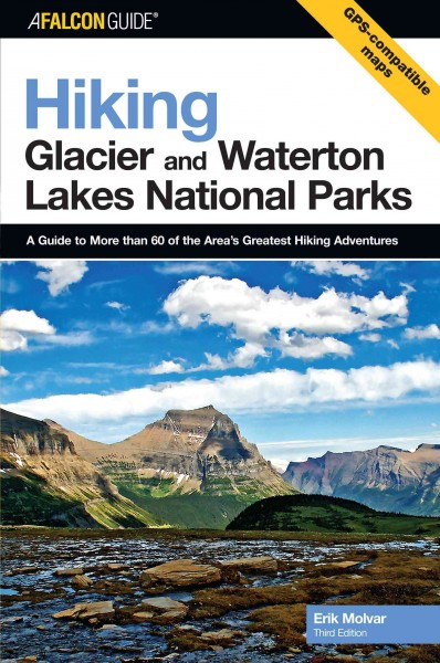 Hiking Glacier and Waterton Lakes National Parks, 3rd: A Guide to More Than 60 of the Area's Greatest Hiking Adventures (Regional Hiking Series) cover