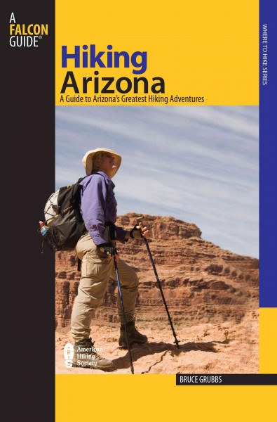 Hiking Arizona, 3rd: A Guide to Arizona's Greatest Hiking Adventures (State Hiking Guides Series) cover