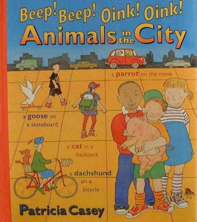 Beep!  Beep!  Oink!  Oink!  Animals in the City cover