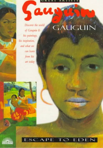 Gauguin: Escape to Eden (Great Artists) cover