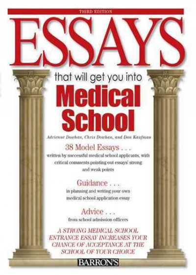 Essays That Will Get You into Medical School (Essays That Will Get You Into… Series) cover