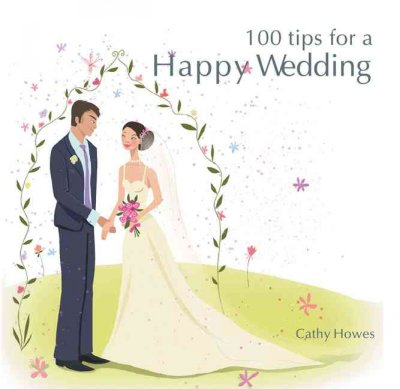 100 Tips for a Happy Wedding (Happy Tips)