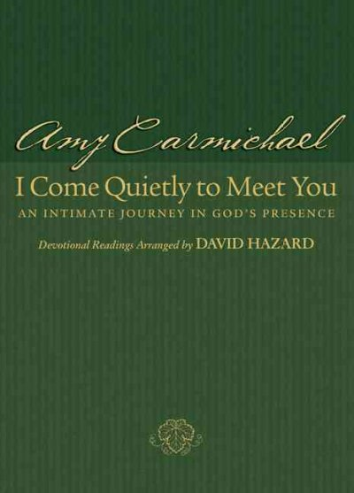 I Come Quietly to Meet You: An Intimate Journey in God's Presence cover