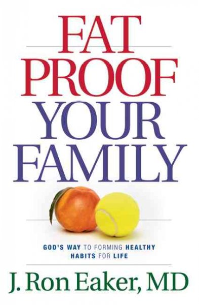 Fat-Proof Your Family: God's Way to Forming Healthy Habits for Life cover