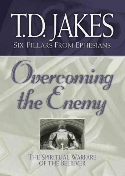 Overcoming the Enemy: The Spiritual Warfare of the Believer (Six Pillars From Ephesians) cover