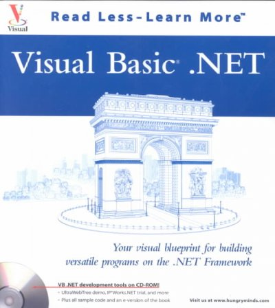 Visual Basic.Net: Your visual blueprint for building versatile programs on the .NET Framework (Visual Read Less, Learn More) cover