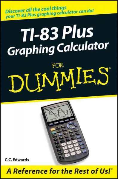 TI-83 Plus Graphing Calculator For Dummies cover