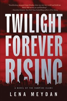 Twilight Forever Rising (Vampire Clan Novels) cover