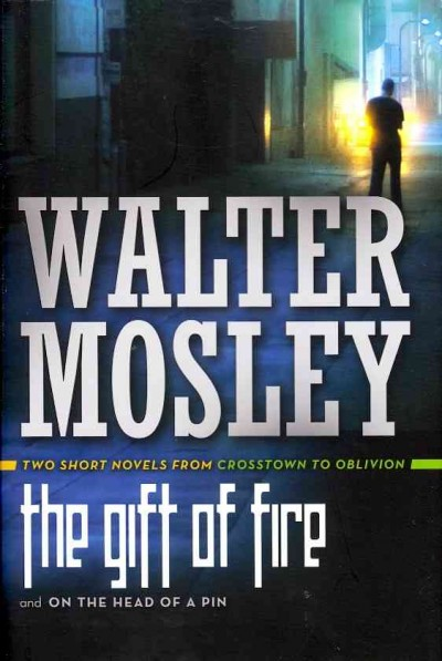 The Gift of Fire / On the Head of a Pin: Two Short Novels from Crosstown to Oblivion cover