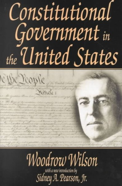 Constitutional Government in the United States (Library of Liberal Thought) cover