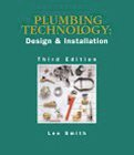 Plumbing Technology: Design & Installation