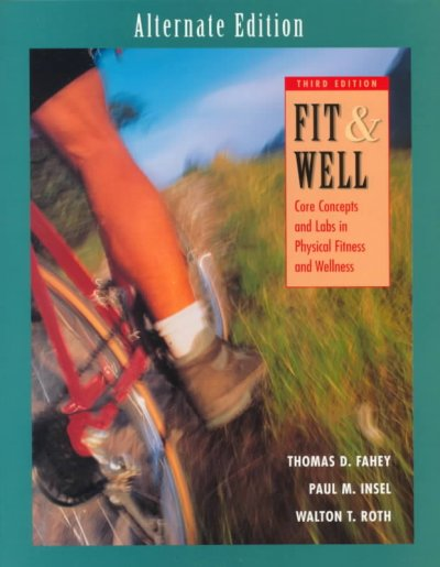 Fit and Well: Core Concepts and Lab in Fitness and Wellness : Alternate Edition cover