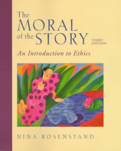 The Moral of the Story: An Introduction to Ethics cover