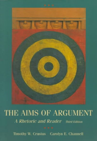 The Aims of Argument: A Rhetoric and Reader cover