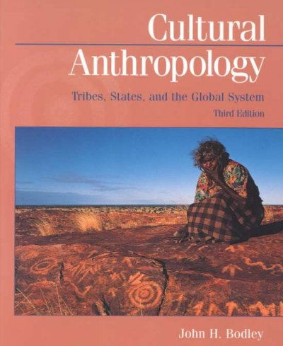 Cultural Anthropology: Tribes, States, and the Global Systems cover