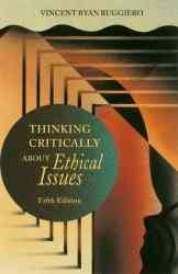 Thinking Critically About Ethical Issues cover