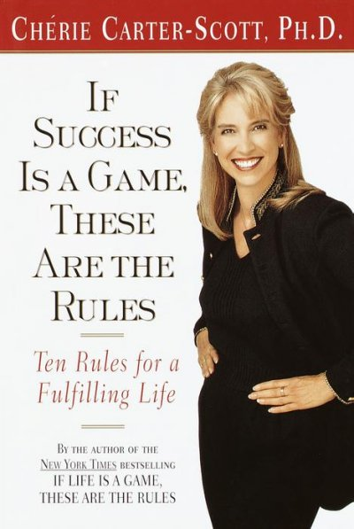 If Success Is a Game, These Are the Rules: Ten Rules for a Fulfilling Life cover