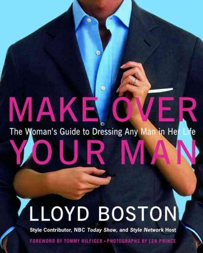 Make Over Your Man: The Woman's Guide to Dressing Any Man in Her Life cover