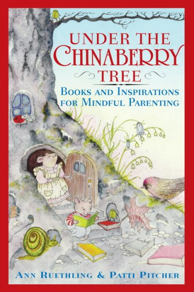 Under the Chinaberry Tree: Books and Inspirations for Mindful Parenting cover