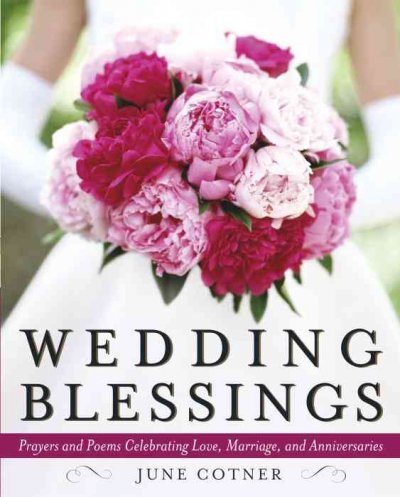 Wedding Blessings: Prayers and Poems Celebrating Love, Marriage and Anniversaries cover