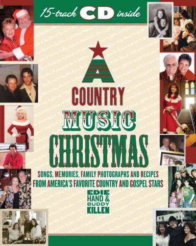A Country Music Christmas: Songs, Memories, Family Photographs and Recipes from America's Favorite Country and Gospel Stars cover