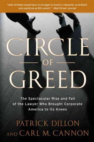 Circle of Greed: The Spectacular Rise and Fall of the Lawyer Who Brought Corporate America to it's Knees