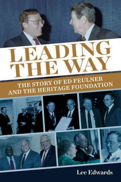 Leading the Way: The Story of Ed Feulner and the Heritage Foundation cover