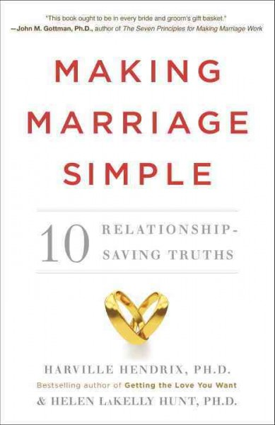 Making Marriage Simple: Ten Relationship-Saving Truths cover