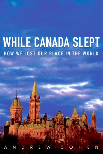 While Canada Slept: How We Lost Our Place in the World cover