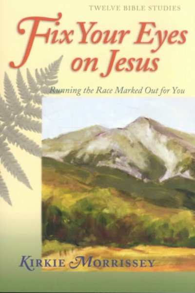 Fix Your Eyes on Jesus: Running the Race Marked Out for You