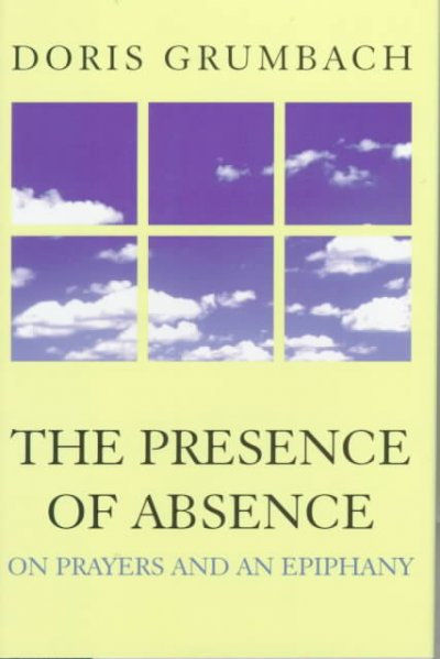 The Presence of Absence: On Prayers and an Epiphany (Thorndike Large Print Inspirational Series) cover