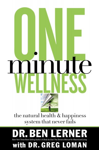 One-Minute Wellness: The Natural Health And Happiness System That Never Fails (BODY BY GOD) cover