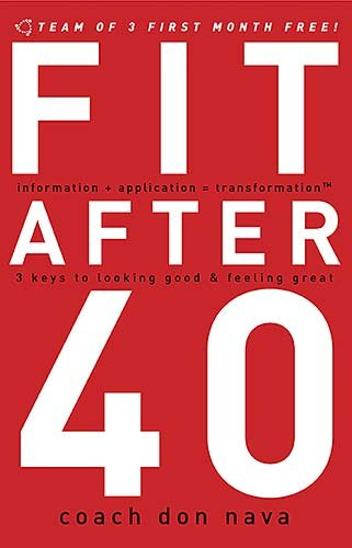 Fit After 40: 3 Keys to Looking Good And Feeling Great cover