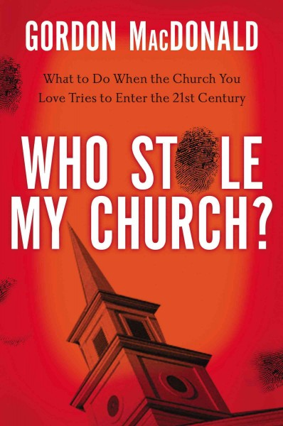 Who Stole My Church?: What to Do When the Church You Love Tries to Enter the 21st Century cover