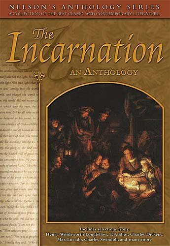 The Incarnation: An Anthology (Nelson's Anthology Series) cover