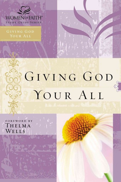WOF: GIVING GOD YOUR ALL-STG (Women of Faith Study Guide Series) cover