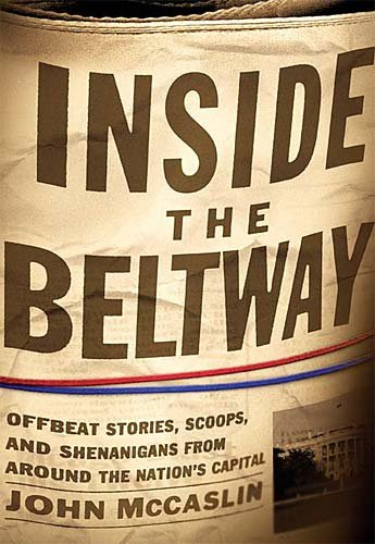 Inside the Beltway: Offbeat Stories, Scoops, and Shenanigans from around the Nation's Capital cover