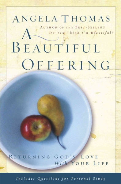A Beautiful Offering: Returning God's Love With Your Life cover